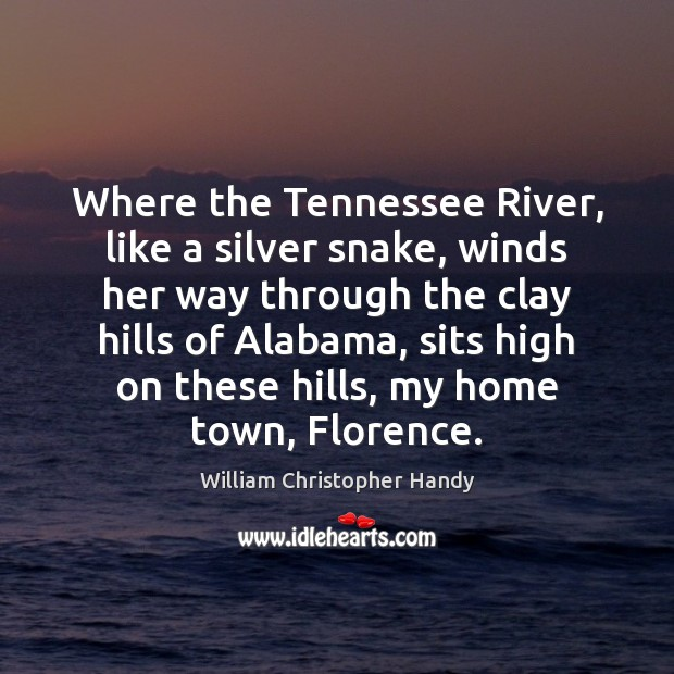 Image, Where the Tennessee River, like a silver snake, winds her way through