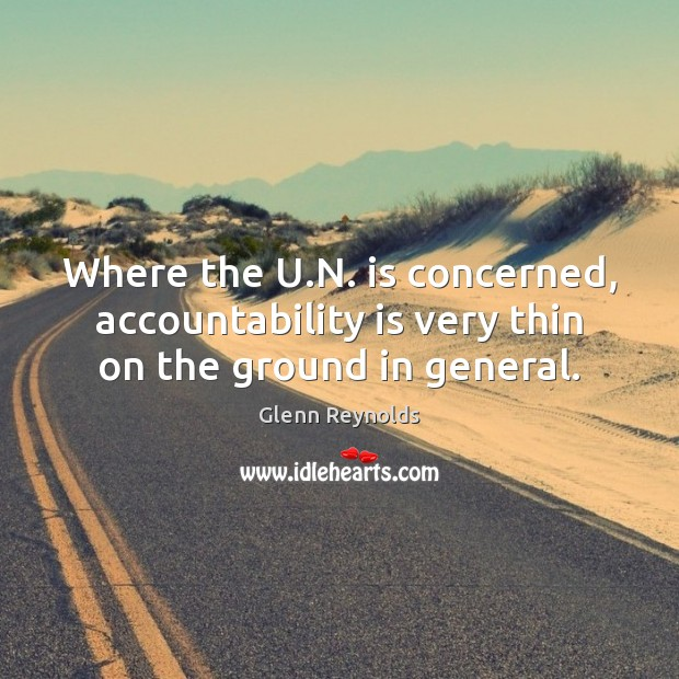 Where the U.N. is concerned, accountability is very thin on the ground in general. Image
