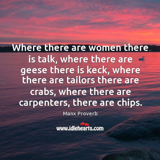 Where there are women there is talk Manx Proverbs Image
