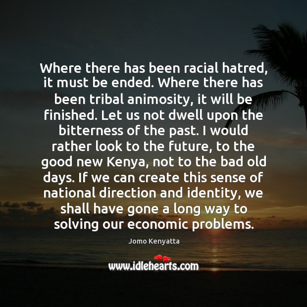Where there has been racial hatred, it must be ended. Where there Image