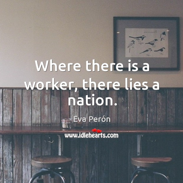 Where there is a worker, there lies a nation. Image