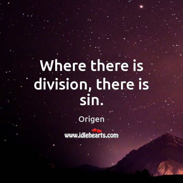Where there is division, there is sin. Image