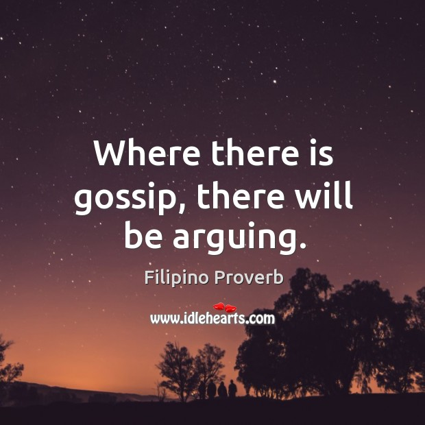 Where there is gossip, there will be arguing. Filipino Proverbs Image