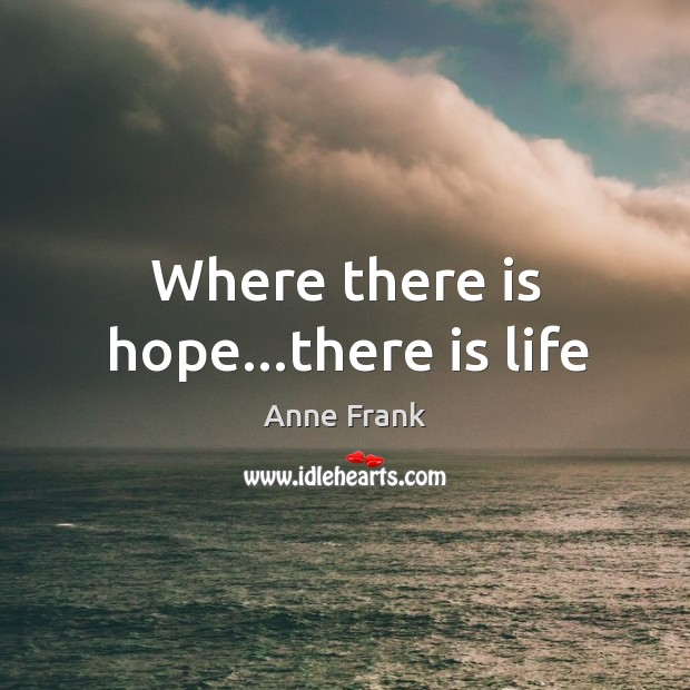 Where there is hope…there is life Image