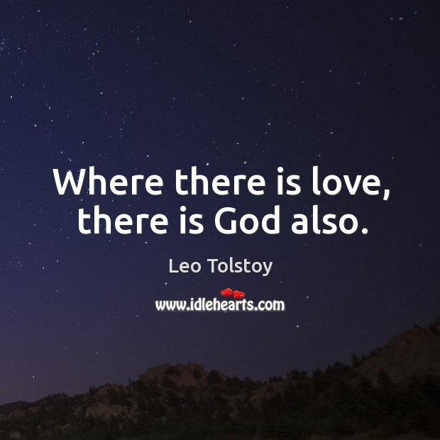 Image, Where there is love, there is God also.