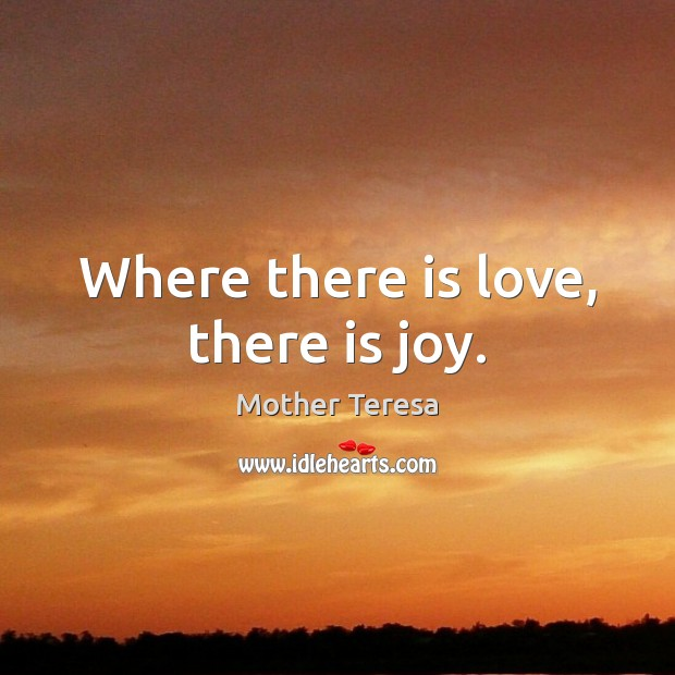 Image, Where there is love, there is joy.
