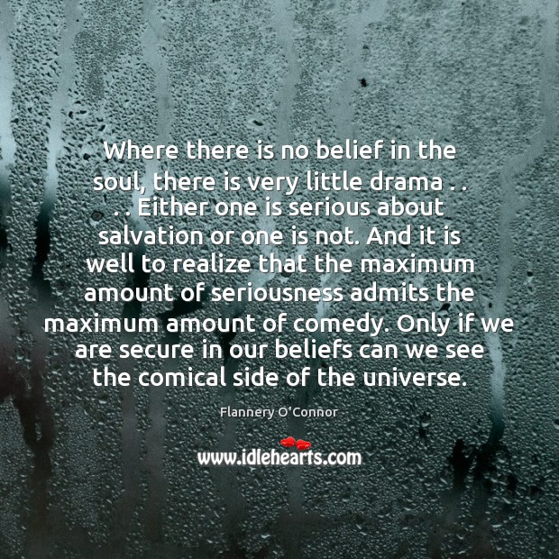 Image, Where there is no belief in the soul, there is very little