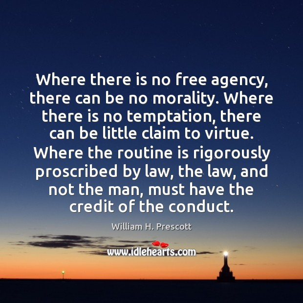 Where there is no free agency, there can be no morality. Where Image