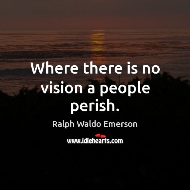 Where there is no vision a people perish. Image
