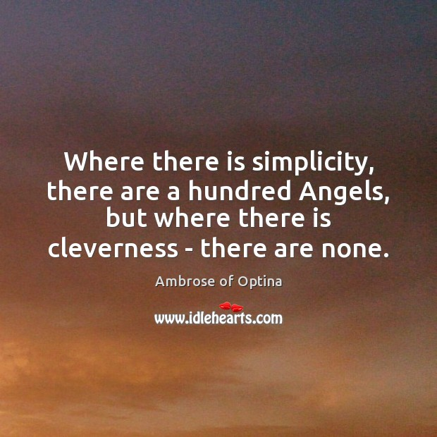 Image, Where there is simplicity, there are a hundred Angels, but where there