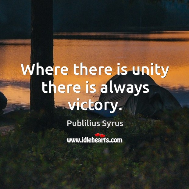 Where there is unity there is always victory. Image