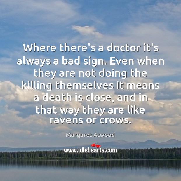 Image, Where there's a doctor it's always a bad sign. Even when they