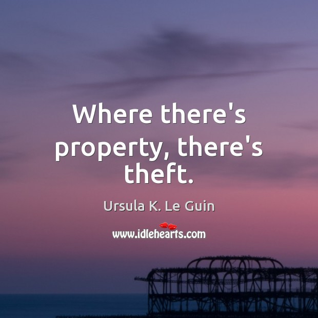 Where there's property, there's theft. Image