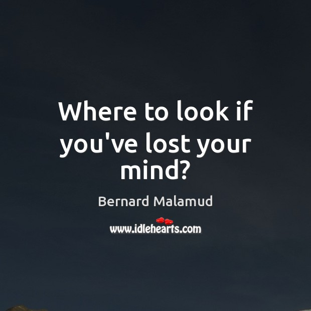 Where to look if you've lost your mind? Image