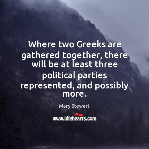 Where two Greeks are gathered together, there will be at least three Image
