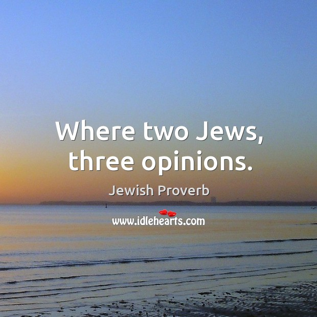 Where two jews, three opinions. Jewish Proverbs Image