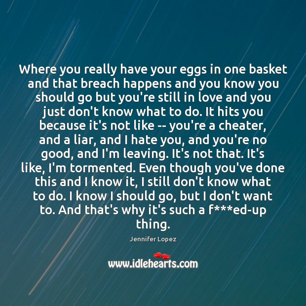 Where you really have your eggs in one basket and that breach Jennifer Lopez Picture Quote