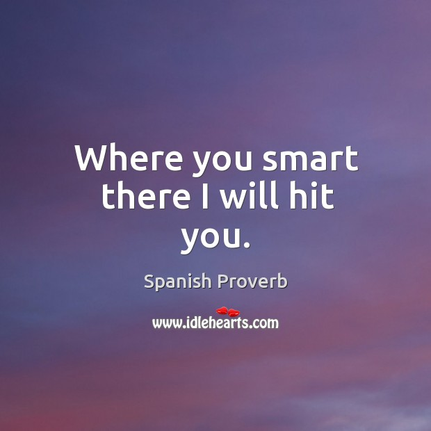 Image, Where you smart there I will hit you.