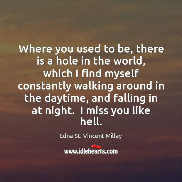 Where you used to be, there is a hole in the world, Image