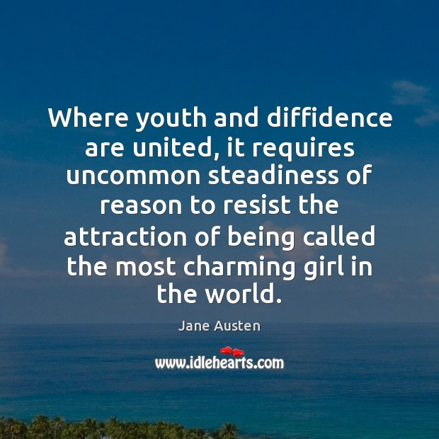 Image about Where youth and diffidence are united, it requires uncommon steadiness of reason