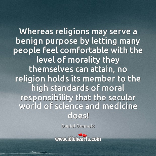 Image, Whereas religions may serve a benign purpose by letting many people feel