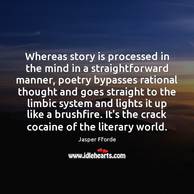 Whereas story is processed in the mind in a straightforward manner, poetry Image