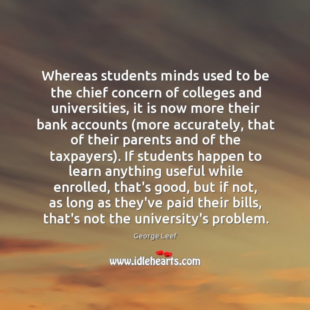 Whereas students minds used to be the chief concern of colleges and Image