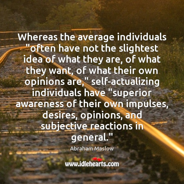 """Whereas the average individuals """"often have not the slightest idea of what Image"""