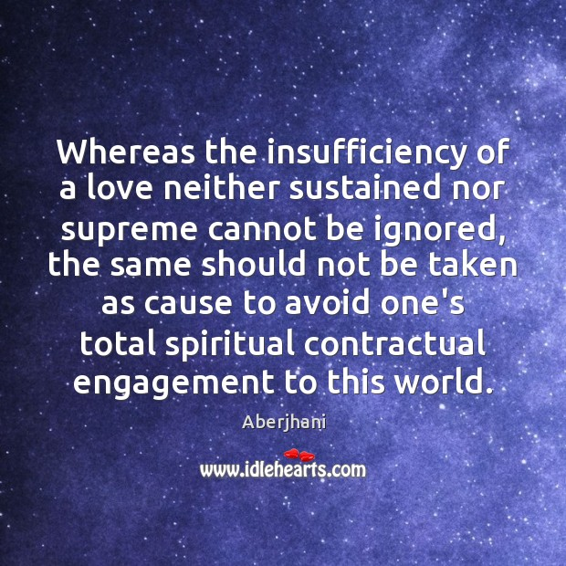 Whereas the insufficiency of a love neither sustained nor supreme cannot be Image