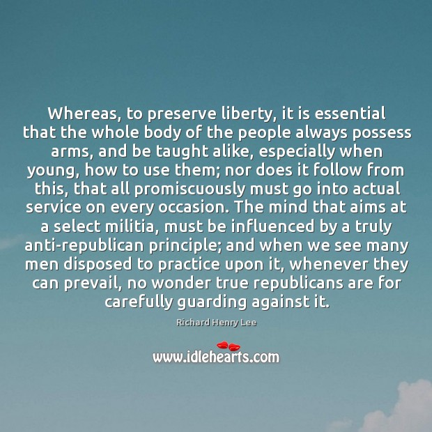 Whereas, to preserve liberty, it is essential that the whole body of Image