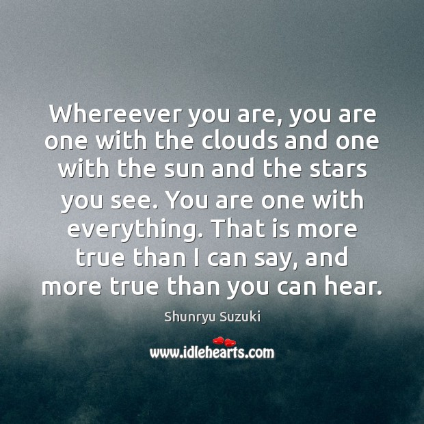 Image, Whereever you are, you are one with the clouds and one with
