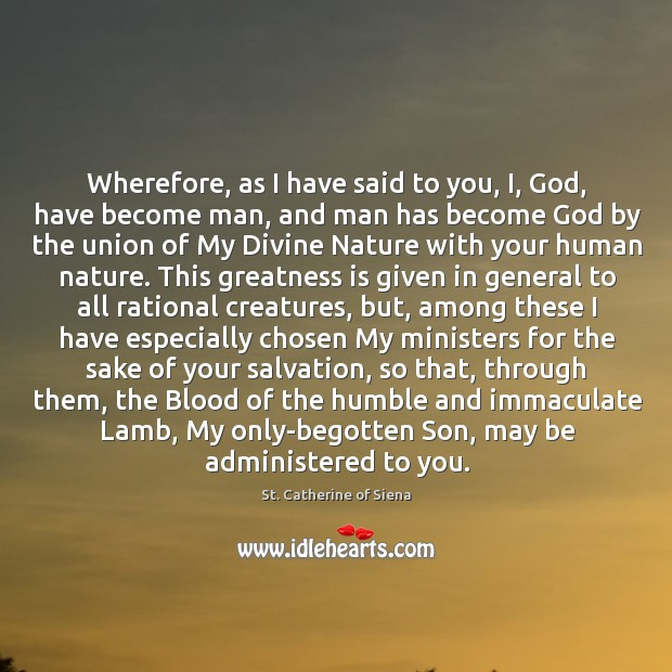 Wherefore, as I have said to you, I, God, have become man, Image