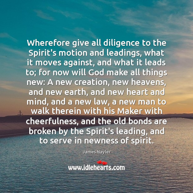 Image, Wherefore give all diligence to the Spirit's motion and leadings, what it