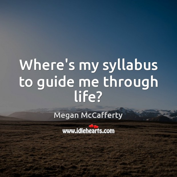 Where's my syllabus to guide me through life? Image