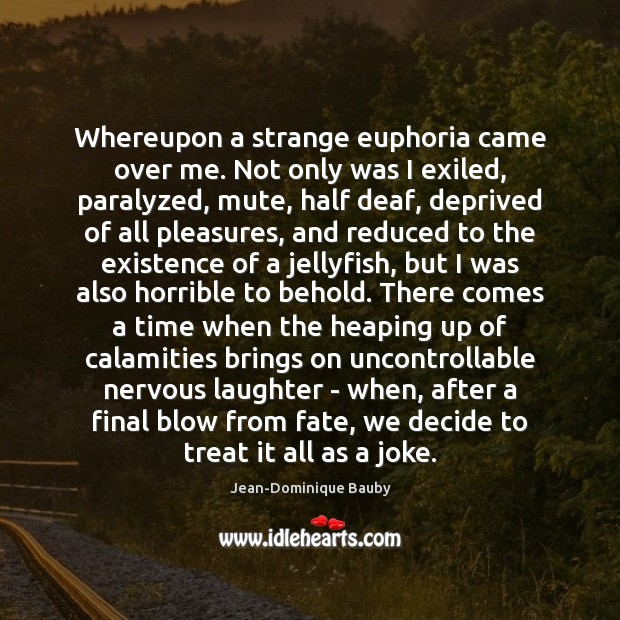 Image, Whereupon a strange euphoria came over me. Not only was I exiled,