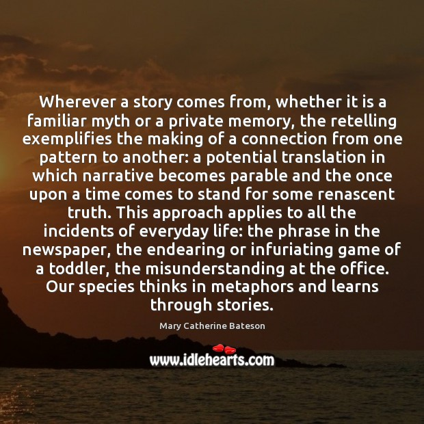 Wherever a story comes from, whether it is a familiar myth or Misunderstanding Quotes Image