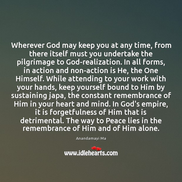 Image, Wherever God may keep you at any time, from there itself must