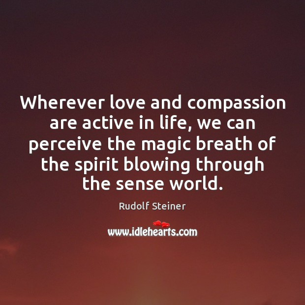 Wherever love and compassion are active in life, we can perceive the Image
