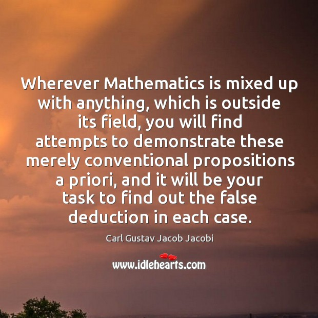 Image, Wherever Mathematics is mixed up with anything, which is outside its field,