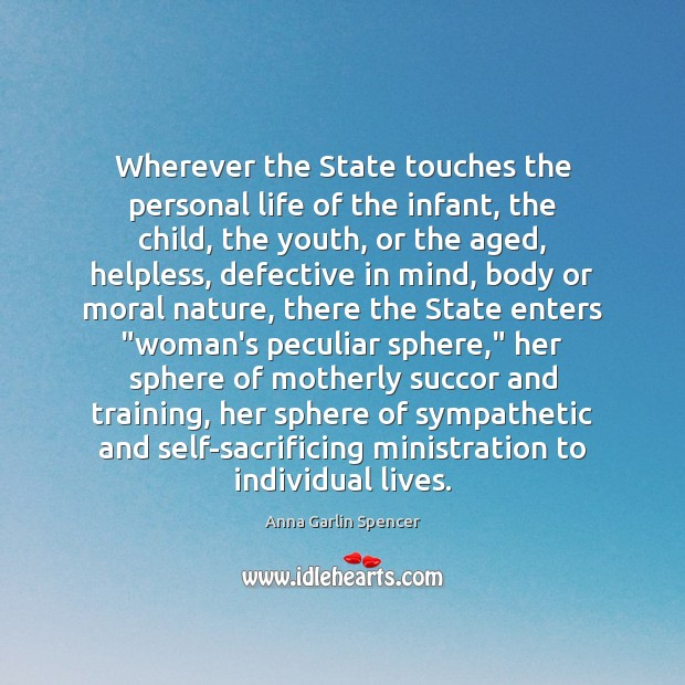 Wherever the State touches the personal life of the infant, the child, Image