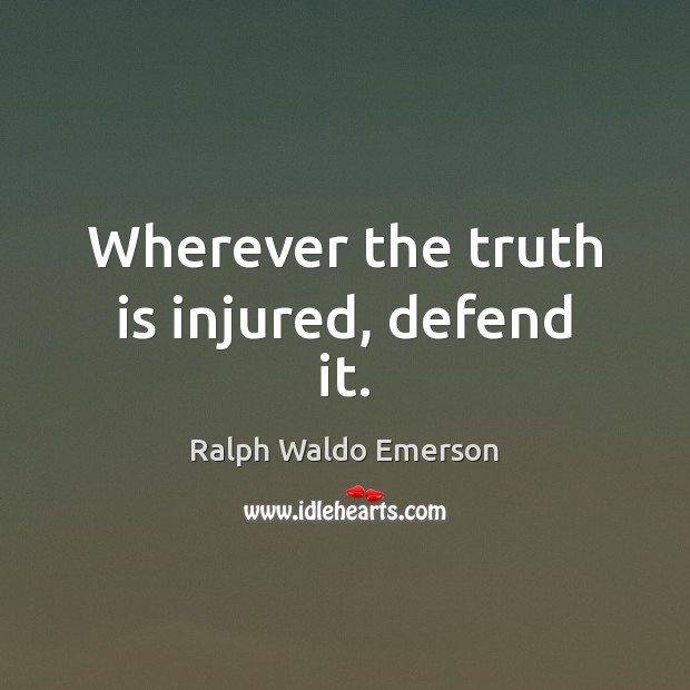 Image, Defend, Injured, Truth, Truth Is, Wherever