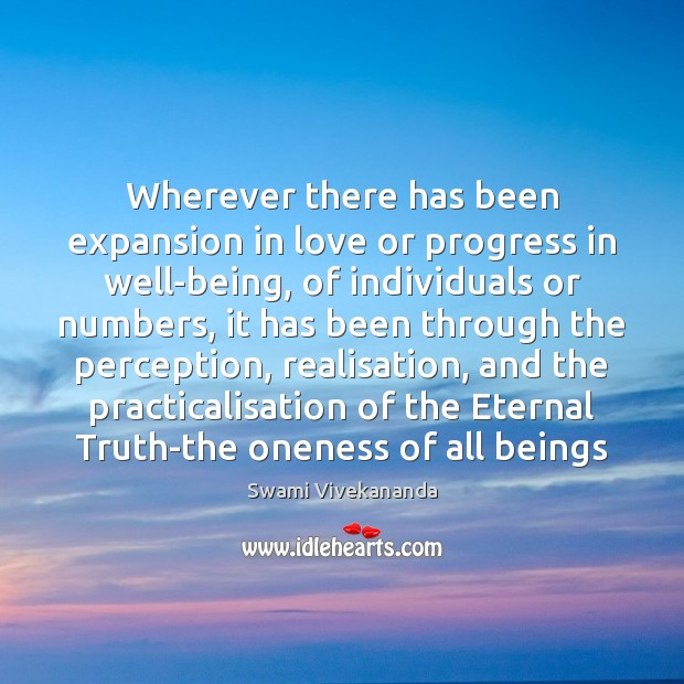 Wherever there has been expansion in love or progress in well-being, of Eternal Truth Quotes Image