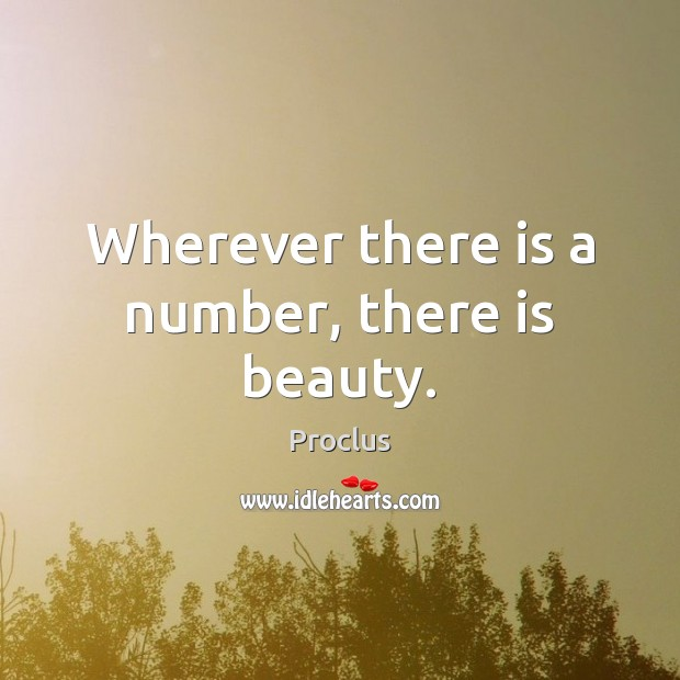 Wherever there is a number, there is beauty. Image