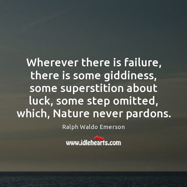Wherever there is failure, there is some giddiness, some superstition about luck, Image