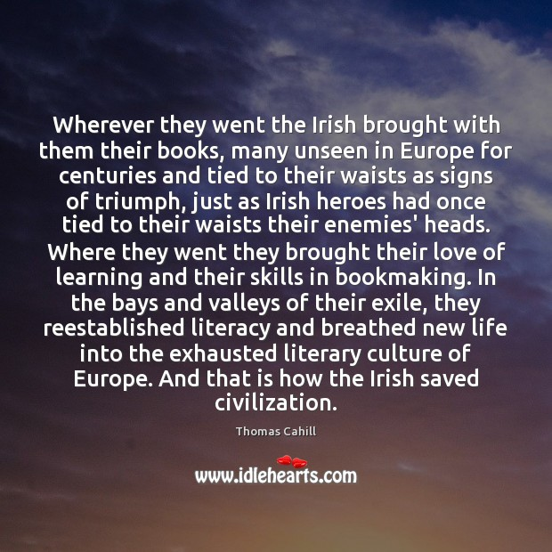 Wherever they went the Irish brought with them their books, many unseen Image