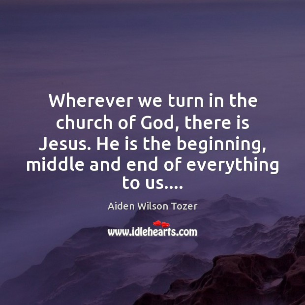 Image, Wherever we turn in the church of God, there is Jesus. He