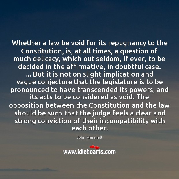 Whether a law be void for its repugnancy to the Constitution, is, John Marshall Picture Quote