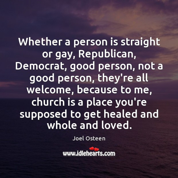 Whether a person is straight or gay, Republican, Democrat, good person, not Image
