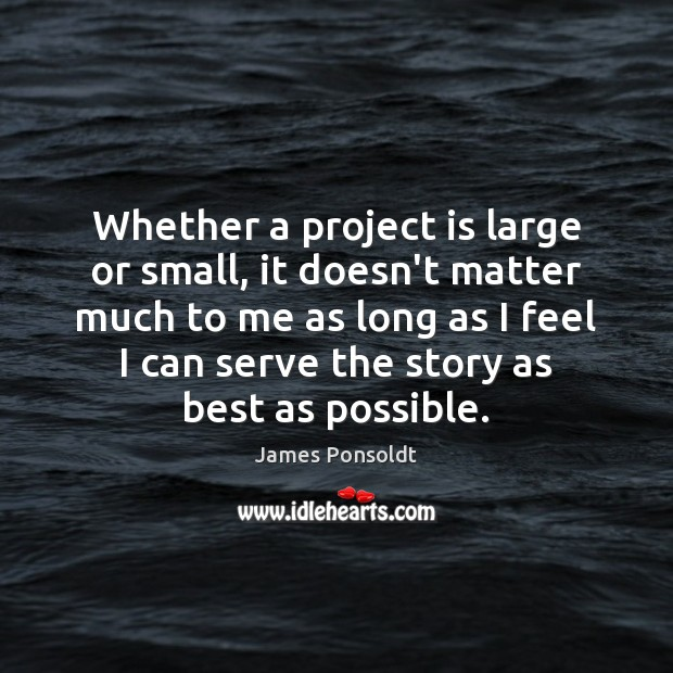 Whether a project is large or small, it doesn't matter much to Image