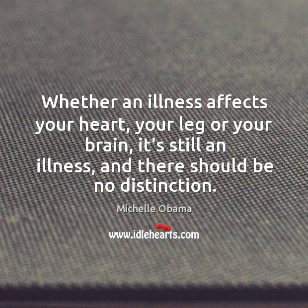 Whether an illness affects your heart, your leg or your brain, it's Image